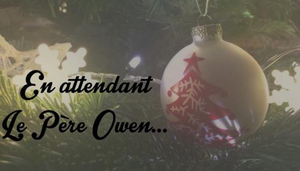 En attendant le père Owen